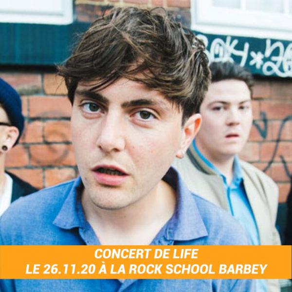 Places pour le concert de Life à la Rock School Barbey