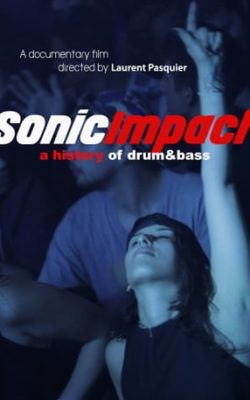 SONIC IMPACT: A HISTORY OF DRUM&BASS